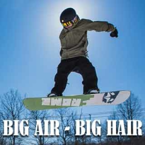 Big Hair & Big Air Ski & Snowboard Competition
