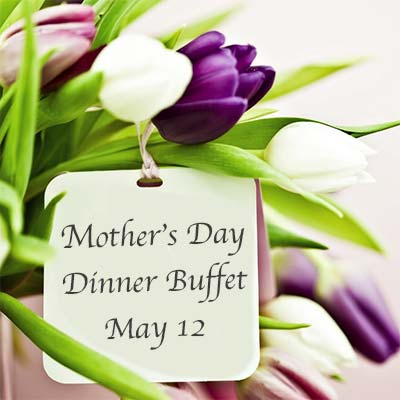 Mother's Day Celebration – Dinner Buffet